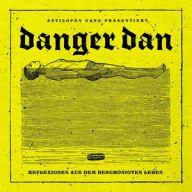 Cover: Danger Dan – Reflexionen aus dem beschönigten Leben